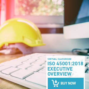 Need a quick review on ISO 45001? Download the ISO 45001 executive overview